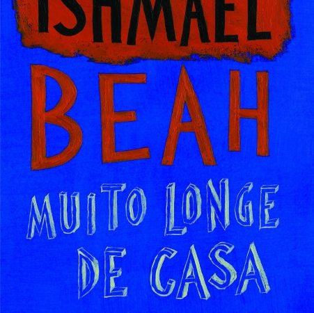 """Resenha """"Muito Longe de Casa"""", de Ishmael Beah"""